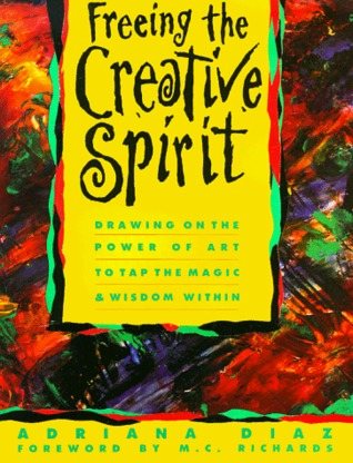 Freeing the Creative Spirit by Adriana Diaz