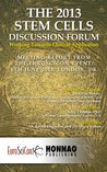 The 2013 Stem Cells Discussion Forum: Working Towards Clinical Application (Euroscicon Meeting Reports)