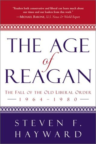 The Age of Reagan by Steven F. Hayward