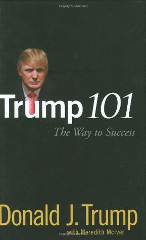 Trump 101 by Donald Trump