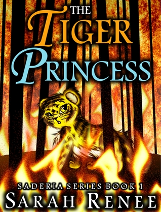 The Tiger Princess by Sarah Renee