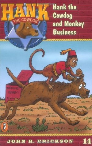 Hank the Cowdog and Monkey Business by John R. Erickson