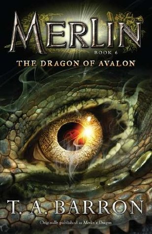 The Dragon of Avalon by T.A. Barron