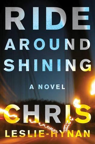Ride Around Shining: A Novel