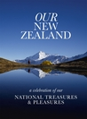 Our New Zealand: A Celebration of our National Treasures & Pleasures