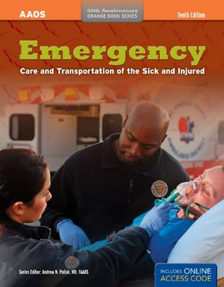 Emergency Care And Transportation Of The Sick And Injured by American Academy of Orthopa...