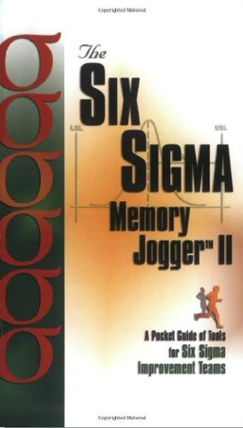The Six SIGMA Memory Jogger II: A Pocketguide of Tools for Six SIGMA Improvement Teams