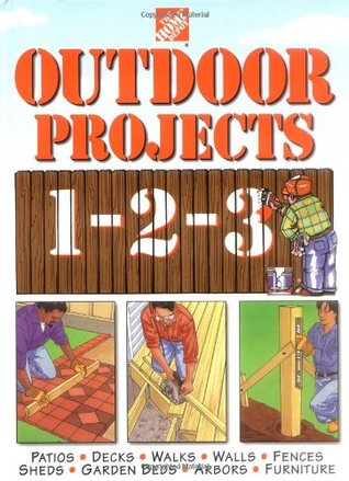 The Home Depot Outdoor Projects 1-2-3 by Home Depot Books