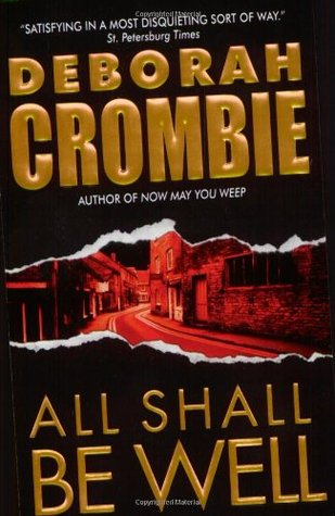 All Shall Be Well by Deborah Crombie
