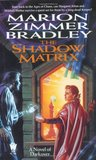 The Shadow Matrix (Darkover, #25)