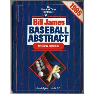 Bill James' Baseball Abstract, 1985 by Bill James