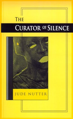 The Curator of Silence by Jude Nutter