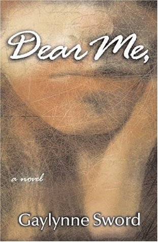Dear Me, by Gaylynne Sword