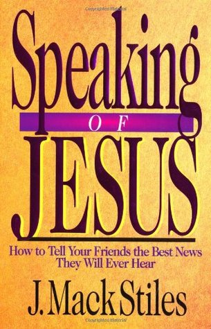 Speaking of Jesus by J. Mack Stiles