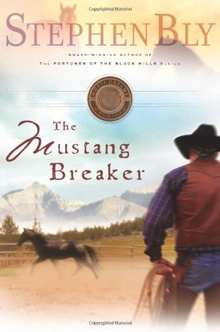 The Mustang Breaker (Horse Dreams Trilogy #2)