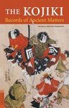 The Kojiki: Records of Ancient Matters (Tuttle Classics)