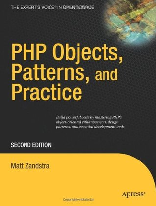 PHP Objects, Patterns, and Practice by Matt Zandstra