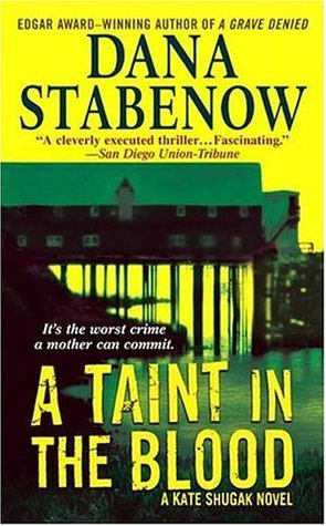 A Taint In The Blood by Dana Stabenow