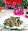 Recipes of Love by Marika Mitsotaki