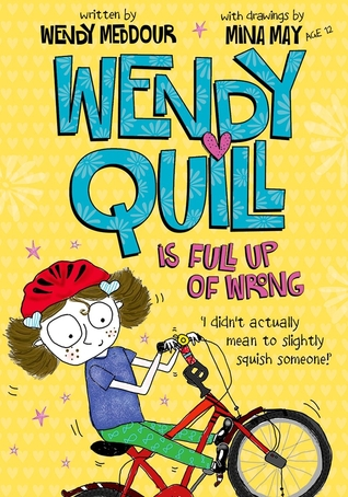 Wendy Quill is Full Up of Wrong (Wendy Quill #3)