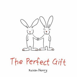 The Perfect Gift by Henry Rohan