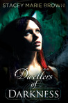 Dwellers of Darkness (Darkness Series, #3)