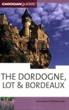 The Dordogne, Lot & Bordeaux (Cadogan Guides)