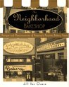 The Neighborhood Bake Shop: Recipes and Reminiscences of America's Favorite Bakery Treats