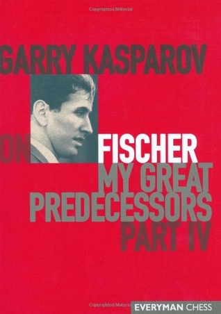 Garry Kasparov on Fischer by Garry Kasparov