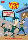 Daredevil Days (Phineas and Ferb Novelizations, #6)