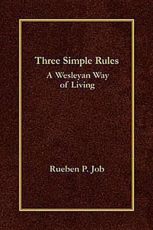 Three Simple Rules: A Wesleyan Way of Living