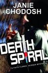 Death Spiral: A Faith Flores Science Mystery