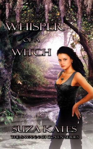Savannah Coven 01 - Whisper of a Witch - Suza Kates