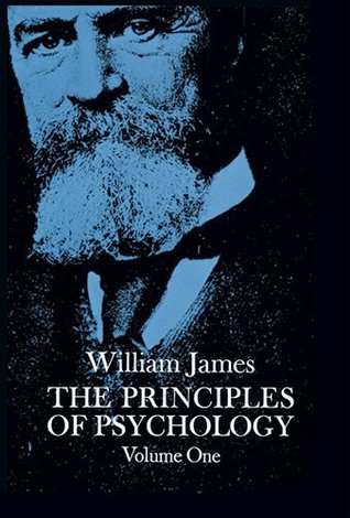 The Principles of Psychology, Volume 1 by William James