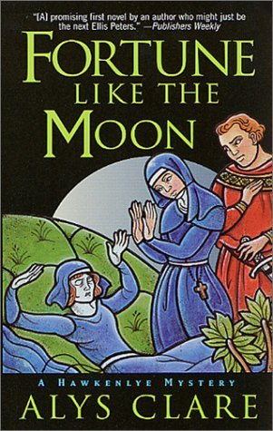 Fortune Like the Moon by Alys Clare