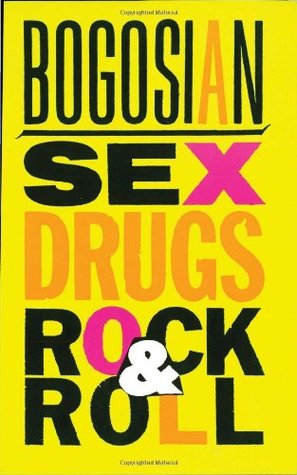 Sex, Drugs, Rock and Roll by Eric Bogosian