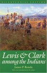 Lewis and Clark among the Indians (Bicentennial Edition)