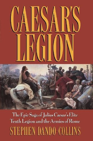 Caesar's Legion by Stephen Dando-Collins