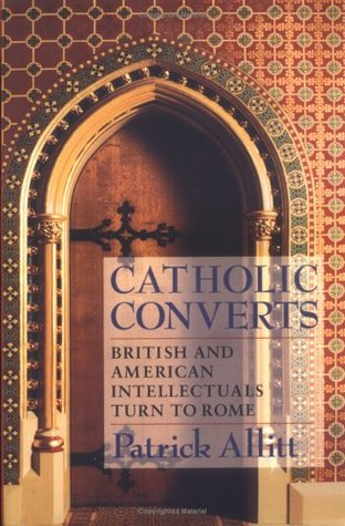 Catholic Converts by Patrick N. Allitt