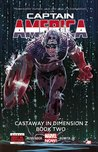 Captain America, Vol. 2: Castaway In Dimension Z Book Two