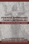 Feminist Approaches to Theory and Methodology: An Interdisciplinary Reader