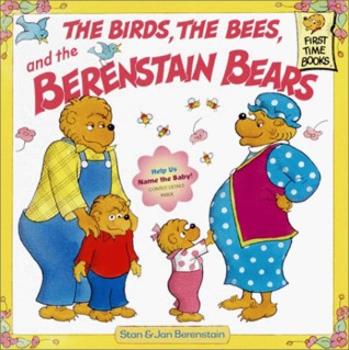 The Birds, the Bees, and the Berenstain Bears (The Berenstain Bears)