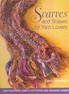 Scarves and Shawls for Yarn Lovers: Knitting with Simple Patterns and Amazing Yarns