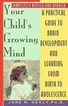 Your Child's Growing Mind: A Guide to Learning and Brain Development from Birth to Adolescence