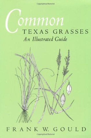 Common Texas Grasses by Frank W. Gould