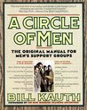 A Circle of Men: The Original Manual for Men's Support Groups