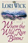 Where the Wild Rose Blooms (Rocky Mountain Memories, #1)