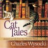 Cat Tales: Snippets on Life from Our Favorite Felines
