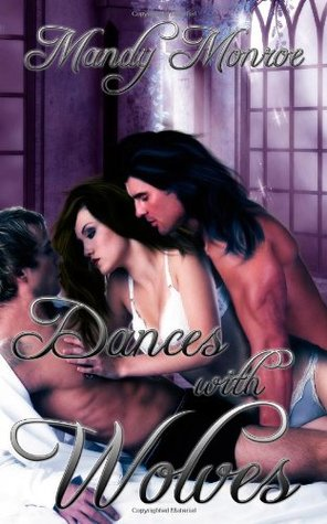 Dances with Wolves by Mandy Monroe