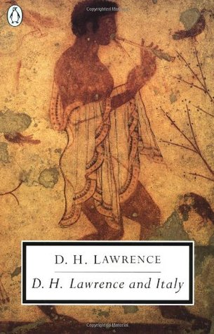 D. H. Lawrence and Italy by D.H. Lawrence